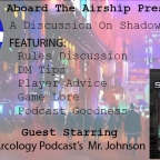 Shadowrunning With The Arcology Podcast, Welcome Mr. Johnson